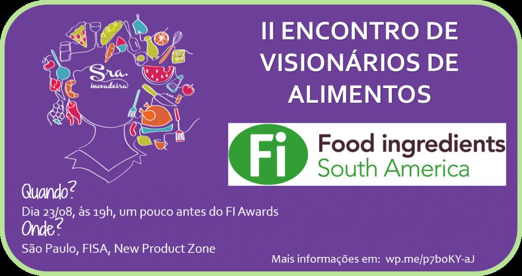 encontro, P&D, alimentos, inovação, food ingredients, FISA, visionário, visionária